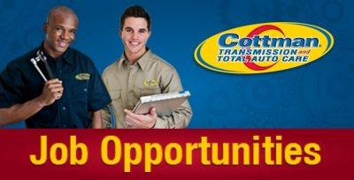 Auto Repair Jobs - Cottman Man - Cottman Transmission and Total Auto Care