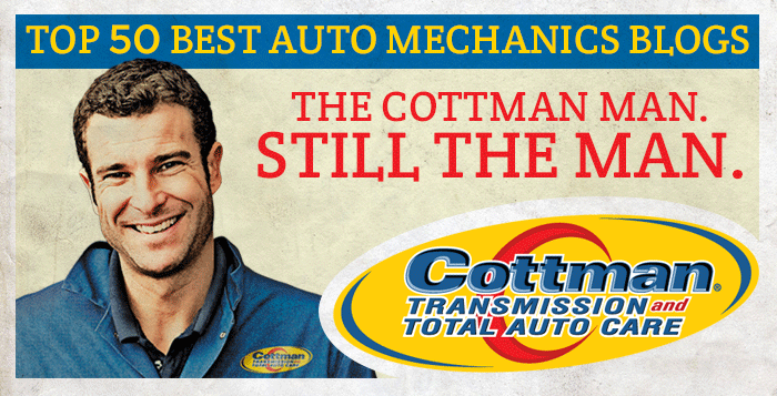 50 Best Auto Mechanic Blogs - Cottman Man - Cottman Transmission and Total Auto Care