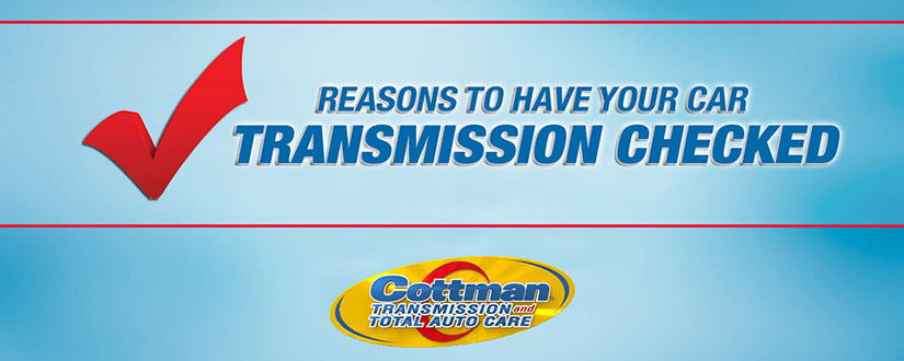 reasons to have your cars transmission checked