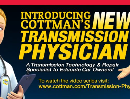 "Cottman Transmission and Total Auto Care Digital Marketing Campaign Launches ""Transmission Physician"" for Drivers"